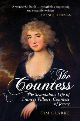 The Countess: The Scandalous Life of Frances Villiers, Countess of Jersey (Paperback)