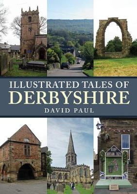 Illustrated Tales of Derbyshire - Illustrated Tales of ... (Paperback)