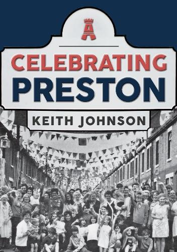 Celebrating Preston - Celebrating (Paperback)