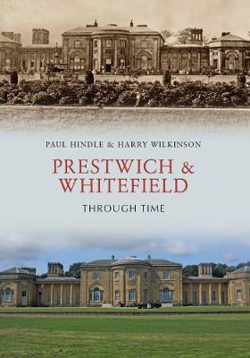 Prestwich & Whitefield Through Time - Through Time (Paperback)