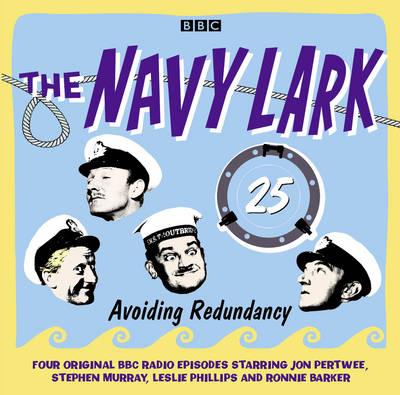 The Navy Lark Volume 25: Avoiding Redundancy (CD-Audio)