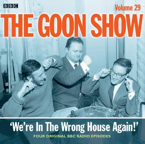 The Goon Show: Volume 29: We're In The Wrong House Again! (CD-Audio)