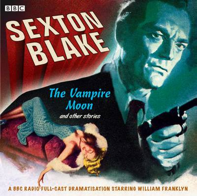 Sexton Blake: The Vampire Moon and Other Stories (CD-Audio)