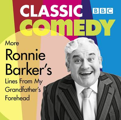 Ronnie Barker's More Lines From My Grandfather's Forehead (CD-Audio)