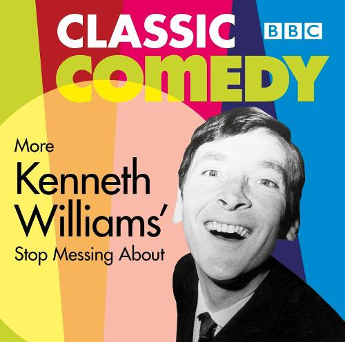 More Kenneth Williams' Stop Messing About (CD-Audio)
