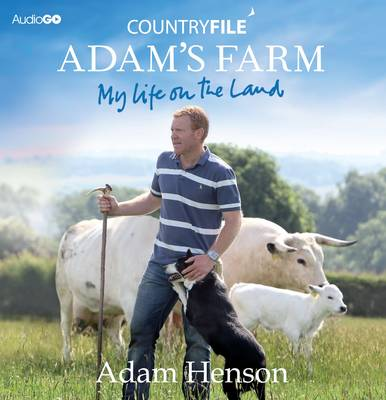Countryfile Adam's Farm: My Life On The Land (CD-Audio)