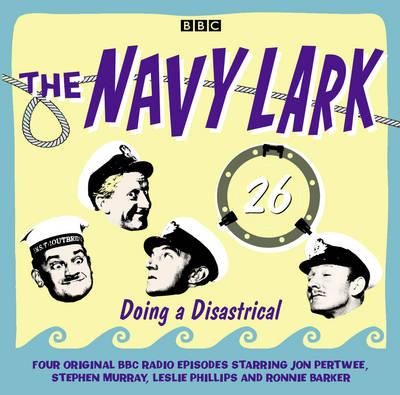 The Navy Lark: Doing a Disastrical v. 26 (CD-Audio)