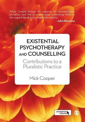 Existential Psychotherapy and Counselling: Contributions to a Pluralistic Practice (Paperback)