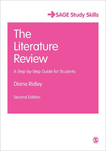 The Literature Review: A Step-by-Step Guide for Students - Sage Study Skills Series (Hardback)