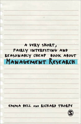 A Very Short, Fairly Interesting and Reasonably Cheap Book about Management Research - Very Short, Fairly Interesting & Cheap Books (Paperback)