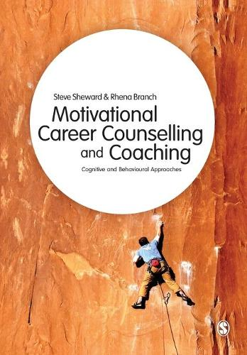 Motivational Career Counselling & Coaching: Cognitive and Behavioural Approaches (Paperback)