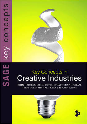 Key Concepts in Creative Industries - Sage Key Concepts Series (Paperback)