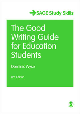 The Good Writing Guide for Education Students - Sage Study Skills Series (Paperback)