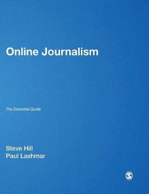 Online Journalism: The Essential Guide (Hardback)