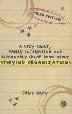 A Very Short, Fairly Interesting and Reasonably Cheap Book About Studying Organizations - Very Short, Fairly Interesting & Cheap Books (Paperback)