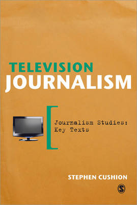 Television Journalism - Journalism Studies: Key Texts (Paperback)