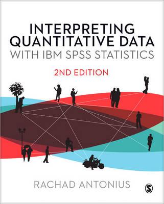 Interpreting Quantitative Data with IBM SPSS Statistics (Paperback)