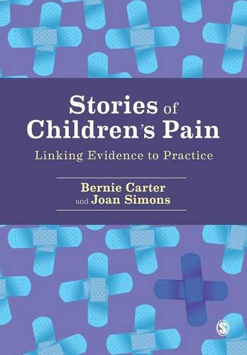 Stories of Children's Pain: Linking Evidence to Practice (Paperback)