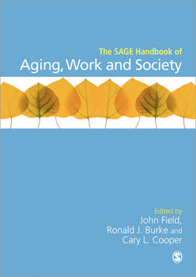 The SAGE Handbook of Aging, Work and Society (Hardback)
