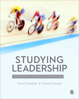 Studying Leadership: Traditional and Critical Approaches (Paperback)