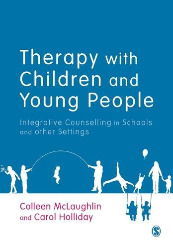 Therapy with Children and Young People: Integrative Counselling in Schools and other Settings (Paperback)
