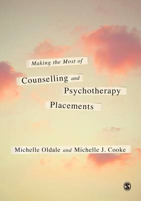 Making the Most of Counselling & Psychotherapy Placements (Hardback)