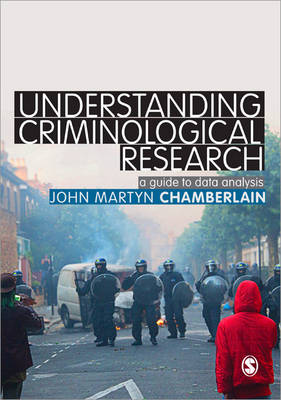 Understanding Criminological Research: A Guide to Data Analysis (Paperback)