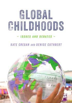 Global Childhoods: Issues and Debates (Hardback)