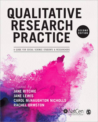 Qualitative Research Practice: A Guide for Social Science Students and Researchers (Paperback)