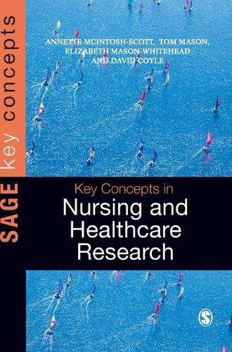 Key Concepts in Nursing and Healthcare Research - Sage Key Concepts Series (Hardback)