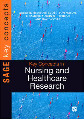 Key Concepts in Nursing and Healthcare Research - Sage Key Concepts Series (Paperback)