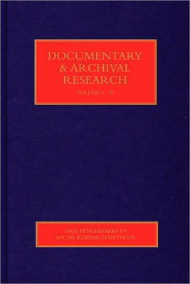 Documentary & Archival Research - Sage Benchmarks in Social Research Methods (Hardback)