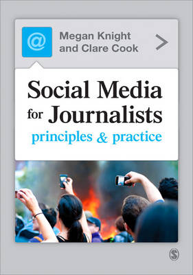 Social Media for Journalists: Principles and Practice (Paperback)