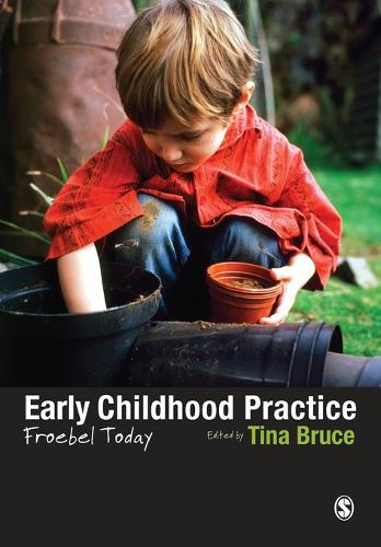 Early Childhood Practice: Froebel today (Paperback)