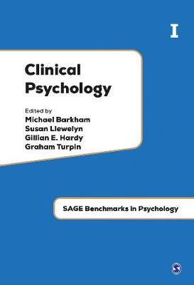 Clinical Psychology: Clinical Psychology Collection I & II - SAGE Benchmarks in Psychology (Hardback)