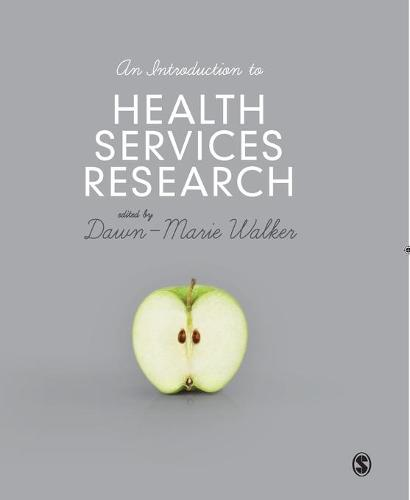 An Introduction to Health Services Research: A Practical Guide (Paperback)
