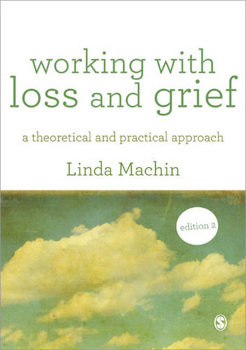 Working with Loss and Grief: A Theoretical and Practical Approach (Paperback)