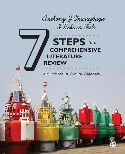 Seven Steps to a Comprehensive Literature Review: A Multimodal and Cultural Approach (Paperback)