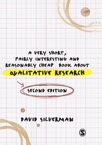A Very Short, Fairly Interesting and Reasonably Cheap Book about Qualitative Research - Very Short, Fairly Interesting & Cheap Books (Paperback)