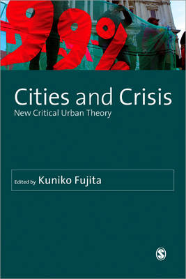 Cities and Crisis: New Critical Urban Theory - Sage Studies in International Sociology (Hardback)