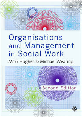 Organisations and Management in Social Work: Everyday Action for Change (Paperback)