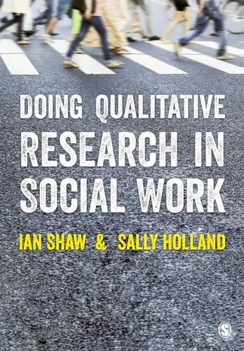 Doing Qualitative Research in Social Work (Paperback)