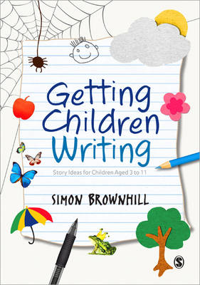 Getting Children Writing: Story Ideas for Children Aged 3 to 11 (Paperback)