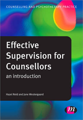 Effective Supervision for Counsellors: An Introduction - Counselling and Psychotherapy Practice Series (Paperback)