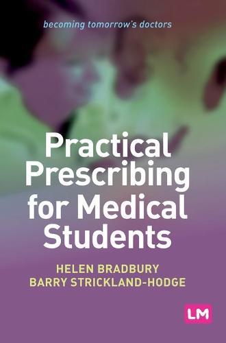 Practical Prescribing for Medical Students - Becoming Tomorrow's Doctors Series (Hardback)
