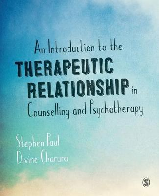 An Introduction to the Therapeutic Relationship in Counselling and Psychotherapy (Paperback)