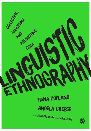 Linguistic Ethnography: Collecting, Analysing and Presenting Data (Paperback)