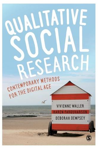 Qualitative Social Research: Contemporary Methods for the Digital Age (Hardback)