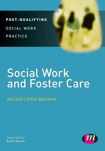 Social Work and Foster Care - Post-Qualifying Social Work Practice Series (Paperback)