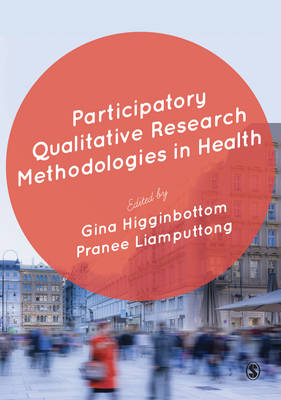 Participatory Qualitative Research Methodologies in Health (Hardback)